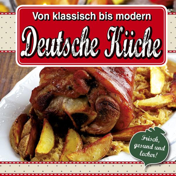 Deutsche Küche - von klassisch bis modern - mediabuch.shop